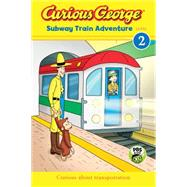 Curious George Subway Train Adventure by Rey, H. A., 9780544785854
