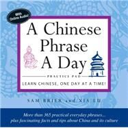 Chinese Phrase a Day Practice Pad by Brier, sam; Lu, Xia, 9780804845854