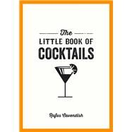 The Little Book of Cocktails by Cavendish, Rufus, 9781849535854