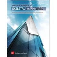 Dynamic Analysis of Skeletal Structures Force and Displacement Methods and Iterative Techniques by Kaveti, Seetharamulu, 9780071835855