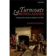 Turncoats and Renegadoes Changing Sides during the English Civil Wars by Hopper, Andrew, 9780199575855