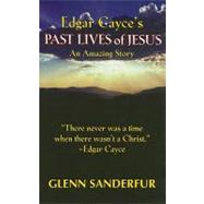 Past Lives of Jesus: An Amazing Story by Sanderfur, Glen, 9780876045855