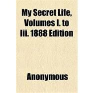 My Secret Life, 1888 by , 9781153825856