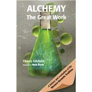 Alchemy: The Great Work; a History and Evaluation of the Western Hermetic Tradition by Gilchrist, Cherry; Booth, Mark, 9781578635856