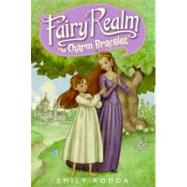 Fairy Realm : The Charm Bracelet by Rodda, Emily, 9780060095857