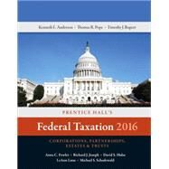 Prentice Hall's Federal Taxation 2016 Corporations, Partnerships, Estates & Trusts by Pope, Thomas R.; Rupert, Timothy J.; Anderson, Kenneth E., 9780134105857