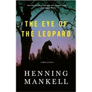 The Eye of the Leopard by MANKELL, HENNING, 9780307385857