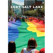 Lgbt Salt Lake by Anderson, J. Seth, 9781467125857