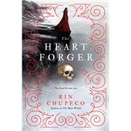 The Heart Forger by Chupeco, Rin, 9781492635857