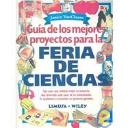 Guia de los mejores proyectos para la feria de ciencias / Guide to the Best Projects for Science Fair by VanCleave, Janice Pratt, 9789681855857