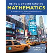 MyLab Math with Pearson eText -- Access Card -- for Using & Understanding Mathematics by Bennett, Jeffrey O.; Briggs, William L., 9780134715858