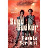 Seed Seeker by Sargent, Pamela, 9780765375858