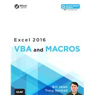Excel 2016 VBA and Macros (includes Content Update Program) by Jelen, Bill; Syrstad, Tracy, 9780789755858