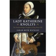 Lady Katherine Knollys by Watkins, Sarah-beth, 9781782795858