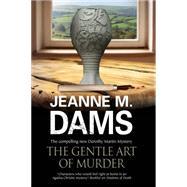 The Gentle Art of Murder by Dams, Jeanne M., 9781847515858