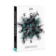 Scattered Servants Unleashing the Church to Bring Life to the City by Scott, Alan, 9780830775859