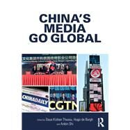 China's Media Go Global by Thussu; Daya Kishan, 9781138665859