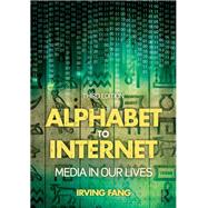 Alphabet to Internet: Media in Our Lives by Fang; Irving, 9781138805859