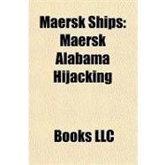 Maersk Ships : Maersk Alabama Hijacking by , 9781156315859