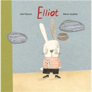 Elliot by Pearson, Julie; Gauthier, Manon, 9781927485859