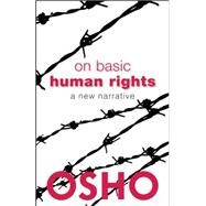 On Basic Human Rights A New Narrative by Unknown, 9781938755859