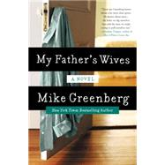My Father's Wives by Greenberg, Mike, 9780062325860