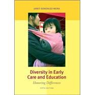 Diversity in Early Care and Education: Honoring Differences by Gonzalez-Mena, Janet, 9780073525860