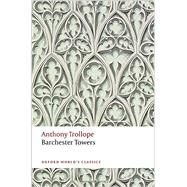 Barchester Towers by Trollope, Anthony; Bowen, John, 9780199665860