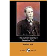 The Autobiography of Brantley York by York, Brantley; Brooks, E. C. (CON), 9781409985860