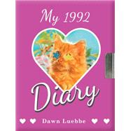 My 1992 Diary by Luebbe, Dawn, 9781419715860
