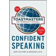 The Toastmasters International Guide to Public Speaking by Slutsky, Jeff, 9780071845861