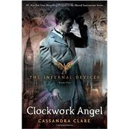 Clockwork Angel by Clare, Cassandra, 9781416975861