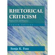 Rhetorical Criticism by Foss, Sonja K., 9781577665861