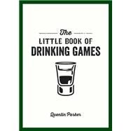The Little Book of Drinking Games by Parker, Quentin, 9781849535861