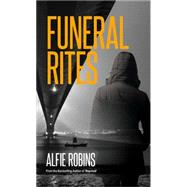 Funeral Rites by Robins, Alfie, 9781907565861
