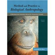Method and Practice in Biological Anthropology A Workbook and Laboratory Manual for Introductory Courses by Hens, Samantha M., 9780133825862