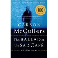 The Ballad Of The Sad Cafe: and other stories by McCullers, Carson, 9780618565863