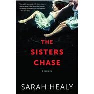 The Sisters Chase by Healy, Sarah, 9781328915863