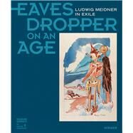 Eavesdropper on an Age by Museum Giersch of the Goethe University Frankfurt; Jewish Museum Frankfurt, 9783777425863