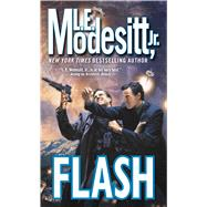 Flash by Modesitt, Jr., L. E., 9780765385864