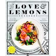 The Love & Lemons Cookbook by Donofrio, Jeanine; Mathews, Jack, 9781583335864