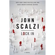 Lock In A Novel of the Near Future by Scalzi, John, 9780765375865