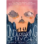 The Undertaking of Lily Chen by Novgorodoff, Danica; Novgorodoff, Danica, 9781596435865