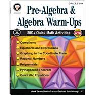 Pre-algebra and Algebra Warm-ups, Grades 5-8 by Barden, Cindy; Silvano, Wendi; Dieterich, Mary, 9781622235865