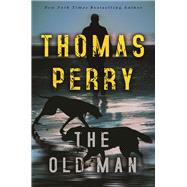 The Old Man by Perry, Thomas, 9780802125866