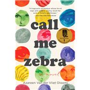 Call Me Zebra by Oloomi, Azareen Van Der Vliet, 9781328505866