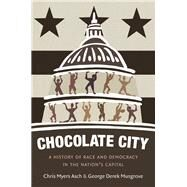 Chocolate City by Asch, Chris Myers; Musgrove, George Derek, 9781469635866