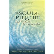 The Soul of a Pilgrim: Eight Practices for the Journey Within by Paintner, Christine Valters, 9781933495866