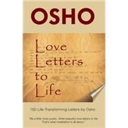 Love Letters to Life 150 Life-Transforming Letters by Osho by Unknown, 9781938755866