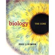 Biology The Core by Simon, Eric J., 9780321735867